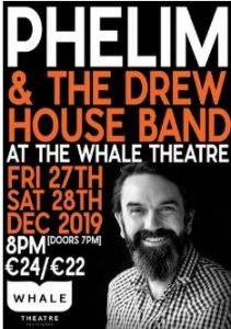 Phelim and The Drew House Band in Music, Songs and Stories @ Whale Theatre
