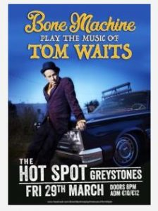 Bone Machine play the music of TOM WAITES @ The Hot Spot