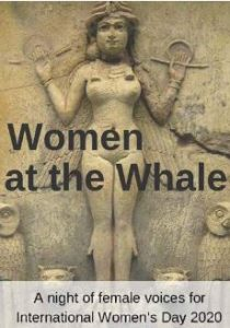 Women at the Whale: A evening of female voices for International Women's Day 2020 @ Whale Theate