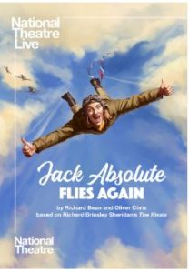 National Theatre Live 2020 - Jack Absolute Flies Again @ Whale Theatre