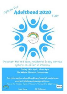 Wicklow Triple A Alliance: Options for Adulthood Fair @ Whale Theatre