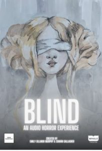 Blind - An Audio Horror Experience @ Whale Theatre