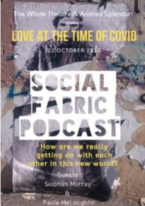 Social Fabric Podcast: Love at the Time of Covid @ Whale Theatre